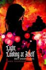 Light Looking at Itself Eight Short Stories 9780595301706 by Dawn Thompson