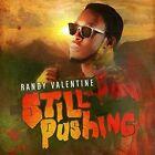 Randy Valentine - Still Pushing CD