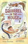 Squirrel in the House by Vivian Vande Velde (Hardback, 2016)