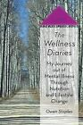 The Wellness Diaries: My Journey Out of Mental Illness Through Nutrition and Lifestyle Change by Owen Staples (Paperback / softback, 2013)