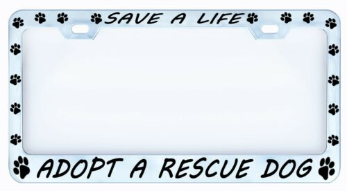 Save A Life Adopt A Rescue Dog License Plate Frame Tag Weatherproof Vinyl Paw