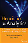 Heuristics in Analytics: A Practical Perspective of What Influences Our Analytical World by Carlos Andre Reis Pinheiro, Fiona McNeill (Hardback, 2014)