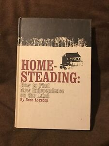 Homesteading: How to Find New Independence on the Land By Gene Logsdon 1973, HB