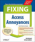 Fixing Access Annoyances by Evan Callahan, Phil Mitchell (Paperback, 2006)