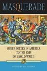 Masquerade: Queer Poetry in America to the End of World War II by Jim Elledge (Paperback, 2003)