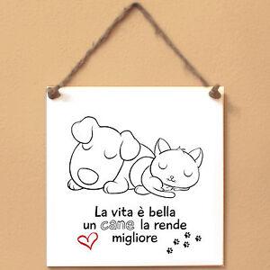 Frase Cane Targa Cane Cartello La Vita è Bella Un Cane La Rende