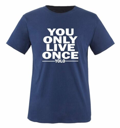 You Only Live Once Yolo-Hommes Unisexe T-shirt Taille S à XXL diverses couleurs