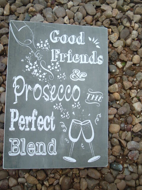 Good friends signs prosecco the perfect blend shabby vintage chic plaque wine