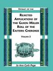 Extract of the Rejected Applications of the Guion Miller Roll of the Eastern Cherokee, Volume 2 by Jo Ann Curls Page (Paperback / softback, 2009)