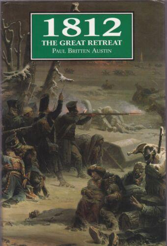 1 of 1 - 1812: The Great Retreat (Greenhill 1996 1st) Paul Britten Austin