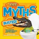 Myths Busted!: Just When You Thought You Knew What You Knew... by Emily Krieger (Paperback, 2013)
