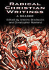 Radical Christian Writings: A Reader by John Wiley and Sons Ltd (Paperback, 2002)