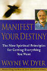 Manifest Your Destiny by Wayne W. Dyer (Paperback)