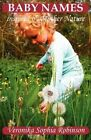 Baby Names Inspired by Mother Nature by Veronika Sophia Robinson (Paperback / softback, 2012)