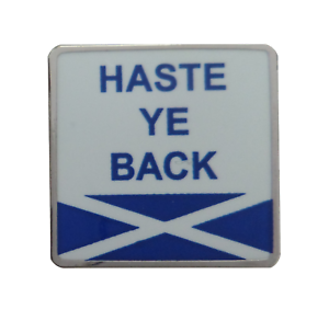 'Haste Ye Back' Scots Slang Saltire Pin Badge