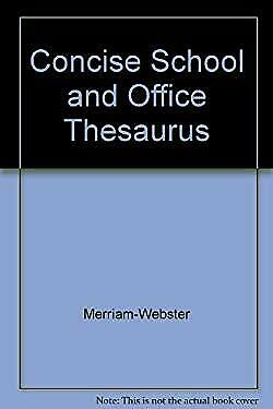 The Merriam-Webster Concise School and Office Thesaurus by Merriam-Webster, Inc.