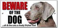 WEIMARANER BEWARE OF THE DOG OH UND KATZEN EIN SCHATTIG F#@KER TOO! METALLSCHILD