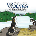 The Legend of the Wolves of Gunflint Lake by Lisa Sellman (Paperback / softback, 2011)