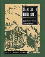 Stampede To Timberline : The Ghost Towns And Mining Camps Of Colorado