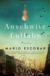 Auschwitz-Lullaby-A-Novel-by-Escobar-Mario-NEW-Book-FREE-amp-Fast-Delivery-P
