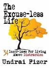 The Excuse-Less Life; 34 Inner-Laws for Living Above Distraction by Undrai Fizer (Paperback / softback, 2015)