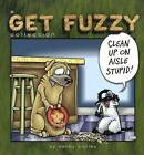 Clean Up on Aisle Stupid!: A Get Fuzzy Collection by Darby Conley (Hardback, 2015)