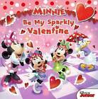 Minnie: Be My Sparkly Valentine by William Scollon (Hardback, 2014)