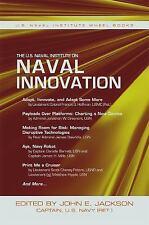 The U.S. Naval Institute on Naval Innovation (Wheel Book Series), , Jackson, Joh