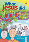What Jesus Did by Denise Abrahall (Paperback, 2003)