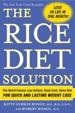 The Rice Diet Solution : The World-Famous Low-Sodium, Good-Carb, Detox Diet for Quick and Lasting Weight Loss by Robert Rosati and Kitty Gurkin Rosati (2006, Paperback)