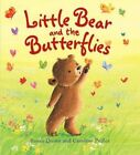 Storytime: Little Bear and the Butterflies by Susan Quinn (Paperback, 2014)