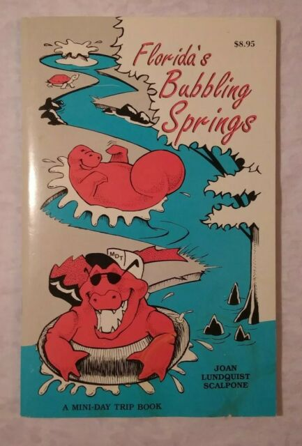 FLORIDA'S BUBBLING SPRINGS By Joan Lundquist Scalpone
