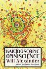 Kaleidoscopic Omniscience by Will Alexander (Paperback, 2013)