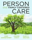 2014 AJN Award Recipient Person and Family Centered Care by Joanne Disch, Jane Barnsteiner, Mary Walton (Paperback / softback, 2014)