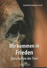 WIR KOMMEN IN FRIEDEN - Botschaften der Tiere - Martine Loesch - BUCH