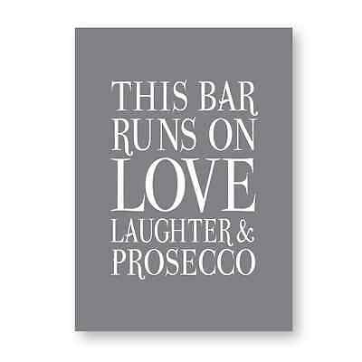 This Bar Runs On Love Laughter & Prosecco Sign, Picture,Print, Gift