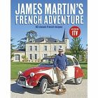James Martin's French Adventure: 80 Classic French Recipes by James Martin (Hardback, 2017)