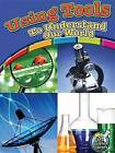Using Tools to Understand Our World by Kelli Hicks (Paperback / softback)