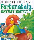Fortunately, Unfortunately by Michael Foreman (Hardback, 2011)