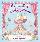 Princess and Fairy  - Twinkly Ballerinas by Anna Pignataro (Hardback, 2010)