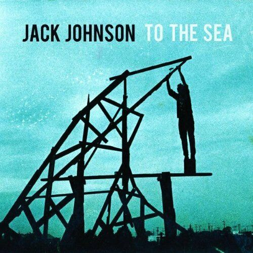 1 of 1 - Jack Johnson - To The Sea - Jack Johnson CD O6VG The Cheap Fast Free Post