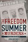 The Freedom Summer Murders by Don Mitchell (Hardback, 2014)