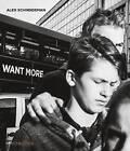 Want More by Alex Schneideman (Hardback, 2015)