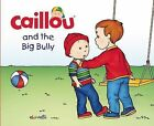Caillou and the Big Bully by Christine L'Heureux (Hardback, 2015)