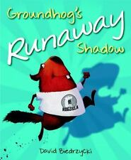 Groundhog's Runaway Shadow by David Biedrzycki (2016, Hardcover)