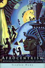 Afrocentrism: Mythical Pasts and Imagined Homes by Stephen Howe (Paperback, 1999)