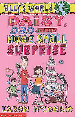 """""""AS NEW"""" McCombie, Karen, Daisy, Dad and the Huge, Small Surprise (Ally's World)"""