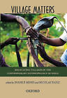 Village Matters: Relocating Villages in the Contemporary Anthropology of India by OUP India (Hardback, 2010)