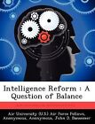 Intelligence Reform: A Question of Balance by Biblioscholar (Paperback / softback, 2012)