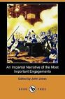 An Impartial Narrative of the Most Important Engagements Which Took Place Between His Majesty's Forces and the Rebels, During the Irish Rebellion, 17 by John Jones (Paperback / softback, 2009)